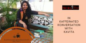 In Kaffeinated Konversation With Kavita