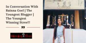 In Conversation with Rainna Goel | The Youngest Blogger | The Youngest Winning Stree!!!