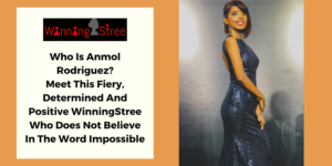 Who Is Anmol Rodriguez? Meet This Fiery, Determined And Positive WinningStree Who Does Not Believe In The Word Impossible
