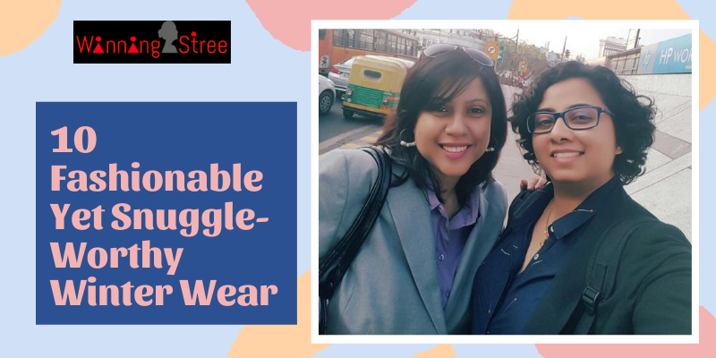 These 10 Fashionable Yet Snuggle-Worthy Winter Wear Will Surely Win Your Hearts