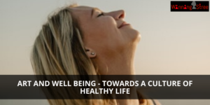 Art And Well Being – Towards A Culture Of Healthy Life