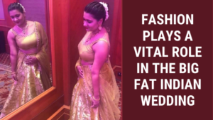 Fashion Plays A Vital Role In The Big Fat Indian Wedding According To Subarna Devendran