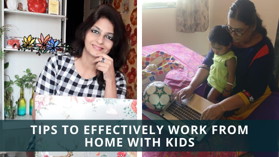 5 Tips To Effectively Work From Home With Kids During The Coronavirus Lockdown