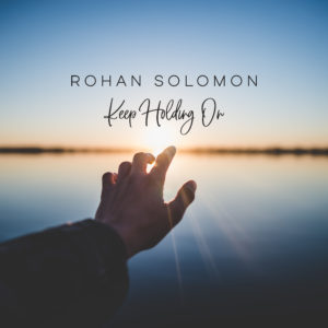 Keep Holding On with Rohan Soloman