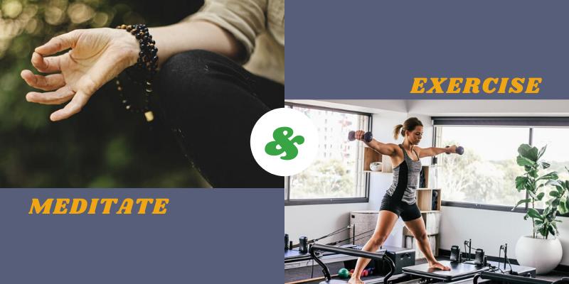 Meditate & Exercise - Winnig Stree
