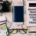 Reasons To Travel In Your Own Country Post Pandemic