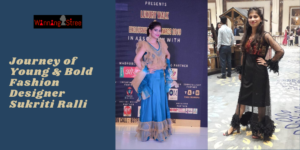 Talking With The Young & Bold Fashion Designer Sukriti Ralli, Founder – Guzarish Creations