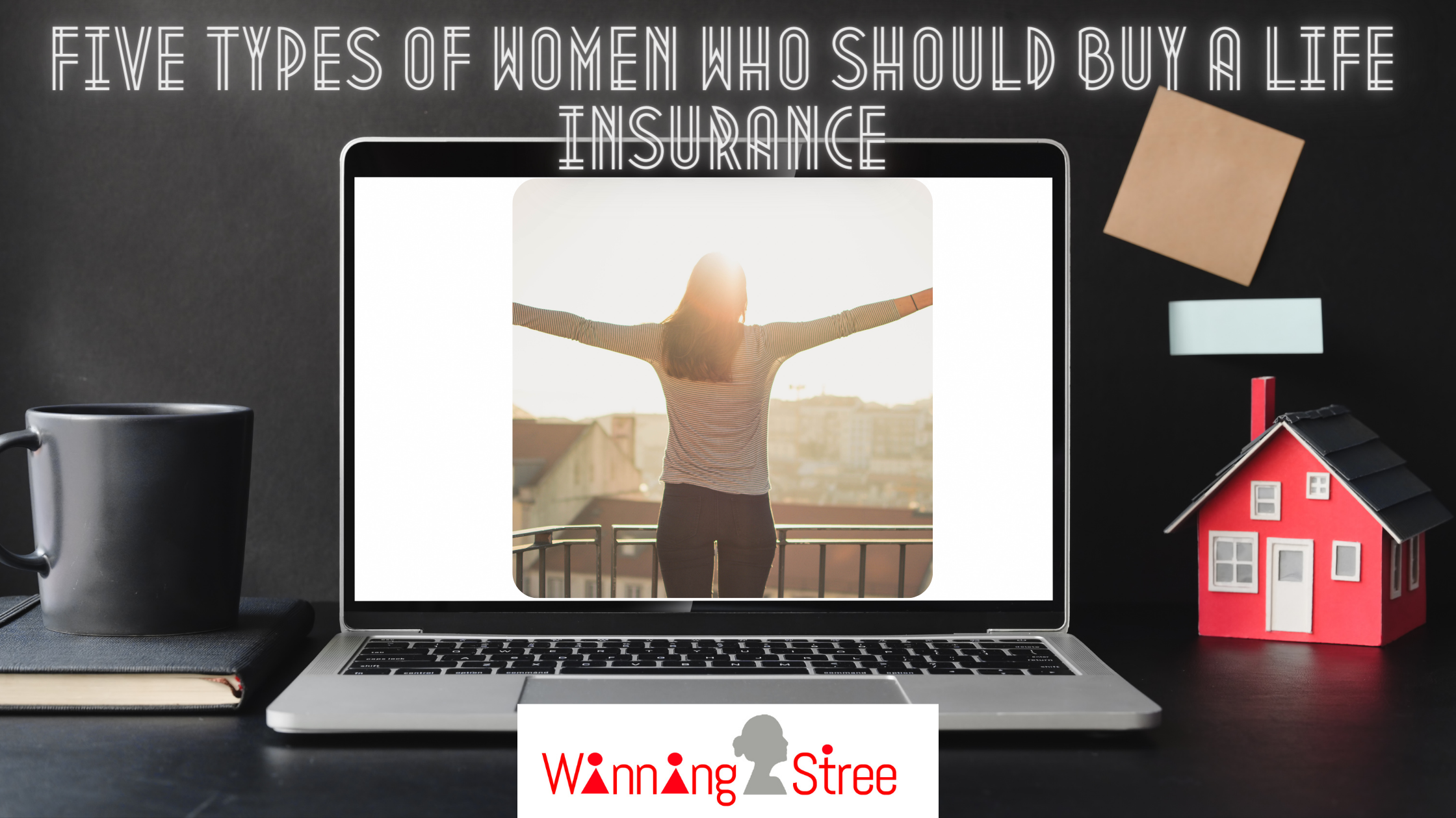 WHY WOMEN NEED LIFE INSURANCE?